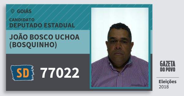 Santinho João Bosco Uchoa (Bosquinho) 77022 (SOLIDARIEDADE) Deputado Estadual | Goiás | Eleições 2018