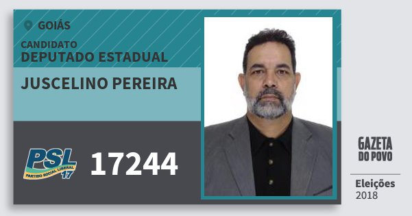 Santinho Juscelino Pereira 17244 (PSL) Deputado Estadual | Goiás | Eleições 2018