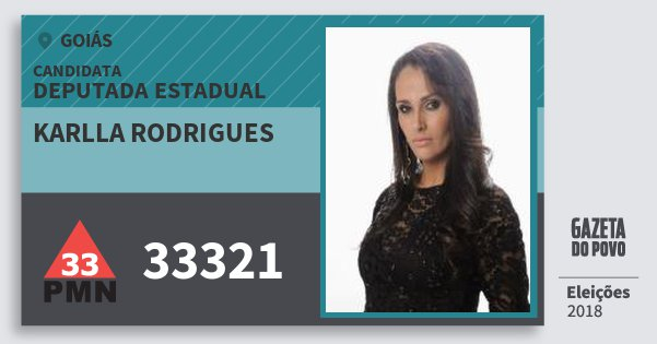 Santinho Karlla Rodrigues 33321 (PMN) Deputada Estadual | Goiás | Eleições 2018
