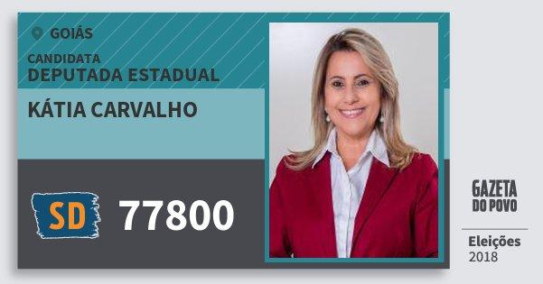 Santinho Kátia Carvalho 77800 (SOLIDARIEDADE) Deputada Estadual | Goiás | Eleições 2018