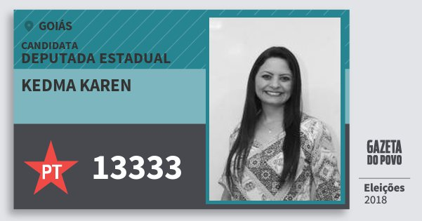 Santinho Kedma Karen 13333 (PT) Deputada Estadual | Goiás | Eleições 2018