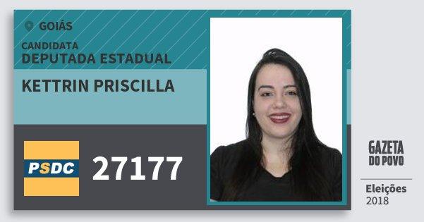 Santinho Kettrin Priscilla 27177 (DC) Deputada Estadual | Goiás | Eleições 2018
