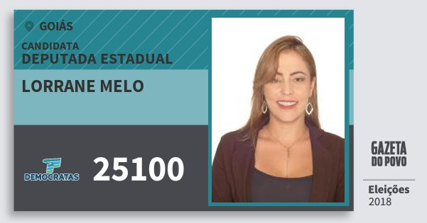 Santinho Lorrane Melo 25100 (DEM) Deputada Estadual | Goiás | Eleições 2018