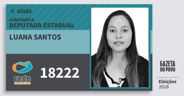 Santinho Luana Santos 18222 (REDE) Deputada Estadual | Goiás | Eleições 2018