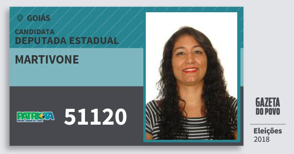 Santinho Martivone 51120 (PATRI) Deputada Estadual | Goiás | Eleições 2018
