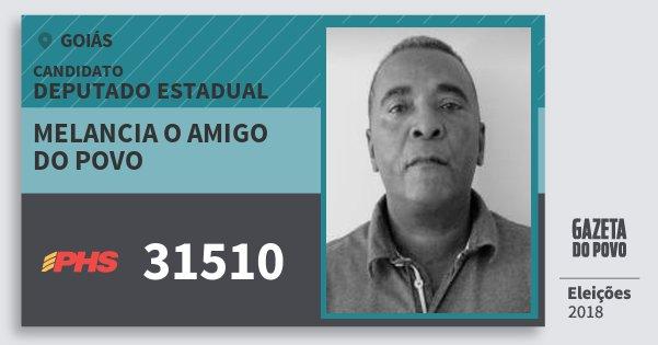 Santinho Melancia O Amigo do Povo 31510 (PHS) Deputado Estadual | Goiás | Eleições 2018