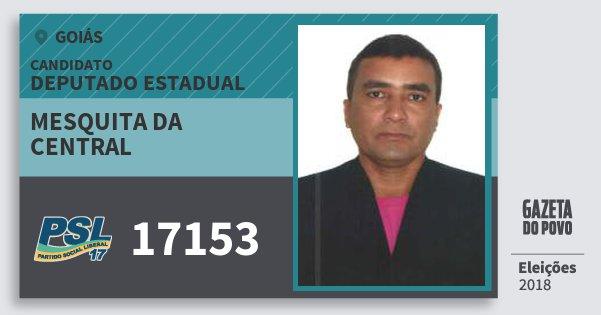 Santinho Mesquita da Central 17153 (PSL) Deputado Estadual | Goiás | Eleições 2018