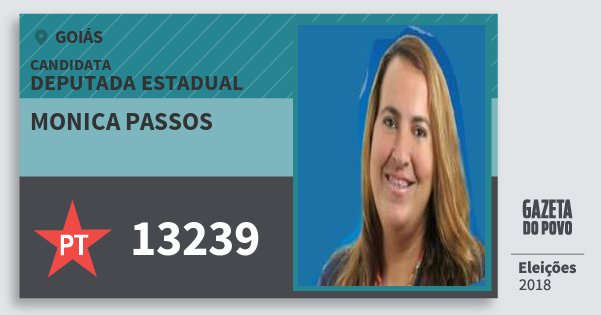 Santinho Monica Passos 13239 (PT) Deputada Estadual | Goiás | Eleições 2018