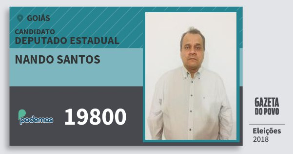 Santinho Nando Santos 19800 (PODE) Deputado Estadual | Goiás | Eleições 2018
