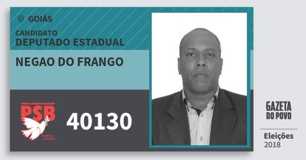 Santinho Negao do Frango 40130 (PSB) Deputado Estadual | Goiás | Eleições 2018