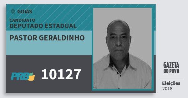 Santinho Pastor Geraldinho 10127 (PRB) Deputado Estadual | Goiás | Eleições 2018