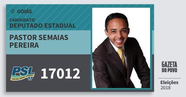 Santinho Pastor Semaias Pereira 17012 (PSL) Deputado Estadual | Goiás | Eleições 2018