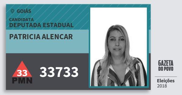 Santinho Patricia Alencar 33733 (PMN) Deputada Estadual | Goiás | Eleições 2018
