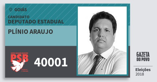 Santinho Plínio Araujo 40001 (PSB) Deputado Estadual | Goiás | Eleições 2018