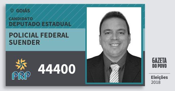 Santinho Policial Federal Suender 44400 (PRP) Deputado Estadual | Goiás | Eleições 2018