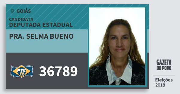 Santinho Pra. Selma Bueno 36789 (PTC) Deputada Estadual | Goiás | Eleições 2018