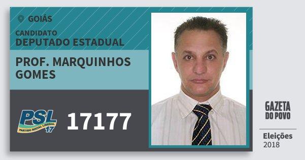 Santinho Prof. Marquinhos Gomes 17177 (PSL) Deputado Estadual | Goiás | Eleições 2018