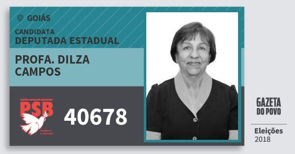 Santinho Profa. Dilza Campos 40678 (PSB) Deputada Estadual | Goiás | Eleições 2018