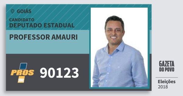 Santinho Professor Amauri 90123 (PROS) Deputado Estadual | Goiás | Eleições 2018