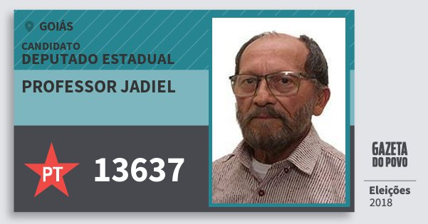 Santinho Professor Jadiel 13637 (PT) Deputado Estadual | Goiás | Eleições 2018