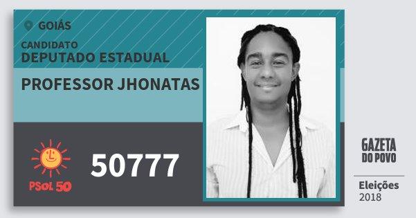 Santinho Professor Jhonatas 50777 (PSOL) Deputado Estadual | Goiás | Eleições 2018