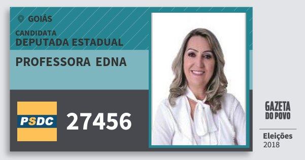 Santinho Professora  Edna 27456 (DC) Deputada Estadual | Goiás | Eleições 2018