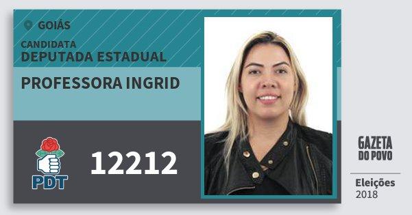 Santinho Professora Ingrid 12212 (PDT) Deputada Estadual | Goiás | Eleições 2018
