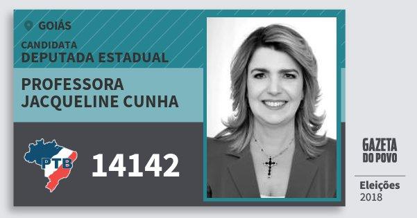 Santinho Professora Jacqueline Cunha 14142 (PTB) Deputada Estadual | Goiás | Eleições 2018