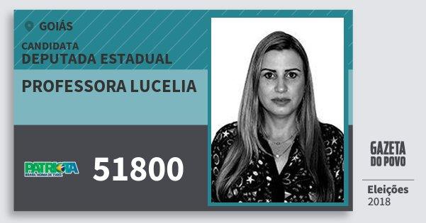 Santinho Professora Lucelia 51800 (PATRI) Deputada Estadual | Goiás | Eleições 2018