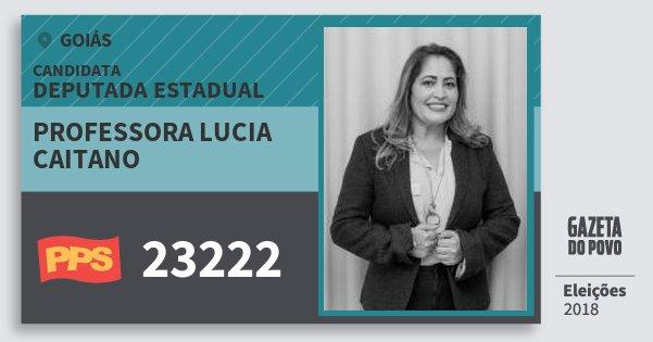 Santinho Professora Lucia Caitano 23222 (PPS) Deputada Estadual | Goiás | Eleições 2018