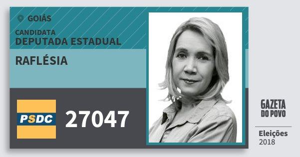 Santinho Raflésia 27047 (DC) Deputada Estadual | Goiás | Eleições 2018