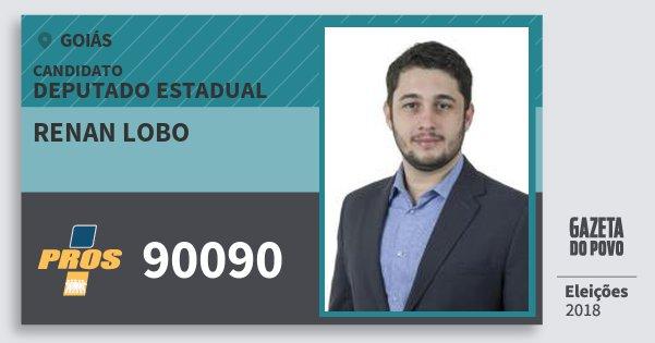 Santinho Renan Lobo 90090 (PROS) Deputado Estadual | Goiás | Eleições 2018