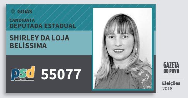 Santinho Shirley da Loja Belíssima 55077 (PSD) Deputada Estadual | Goiás | Eleições 2018