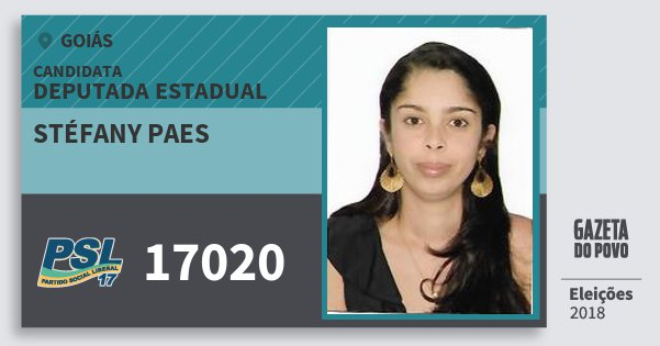 Santinho Stéfany Paes 17020 (PSL) Deputada Estadual | Goiás | Eleições 2018