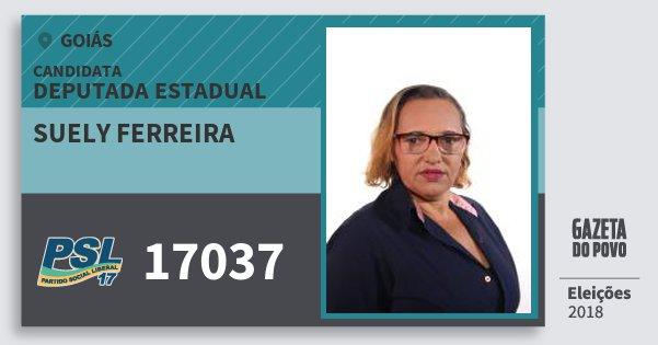 Santinho Suely Ferreira 17037 (PSL) Deputada Estadual | Goiás | Eleições 2018