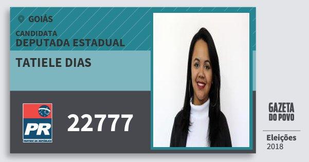 Santinho Tatiele Dias 22777 (PR) Deputada Estadual | Goiás | Eleições 2018