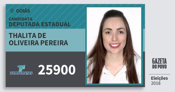 Santinho Thalita de Oliveira Pereira 25900 (DEM) Deputada Estadual | Goiás | Eleições 2018