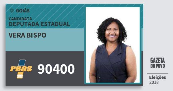 Santinho Vera Bispo 90400 (PROS) Deputada Estadual | Goiás | Eleições 2018