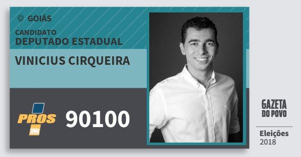 Santinho Vinicius Cirqueira 90100 (PROS) Deputado Estadual | Goiás | Eleições 2018