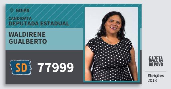Santinho Waldirene Gualberto 77999 (SOLIDARIEDADE) Deputada Estadual | Goiás | Eleições 2018