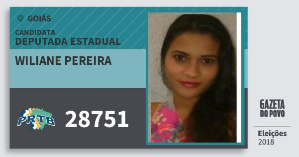Santinho Wiliane Pereira 28751 (PRTB) Deputada Estadual | Goiás | Eleições 2018