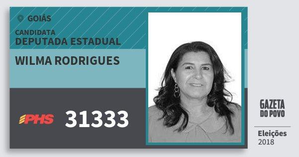 Santinho Wilma Rodrigues 31333 (PHS) Deputada Estadual | Goiás | Eleições 2018