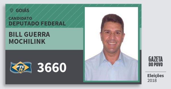 Santinho Bill Guerra Mochilink 3660 (PTC) Deputado Federal | Goiás | Eleições 2018