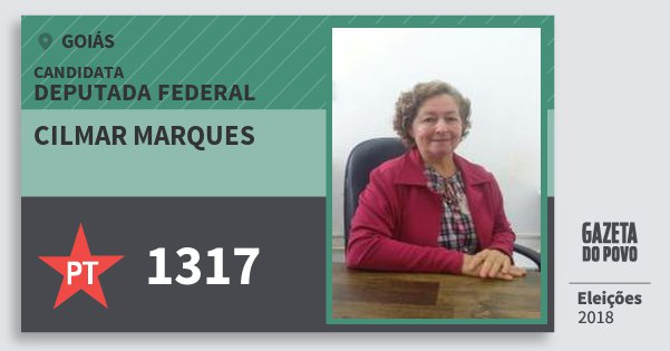 Santinho Cilmar Marques 1317 (PT) Deputada Federal | Goiás | Eleições 2018