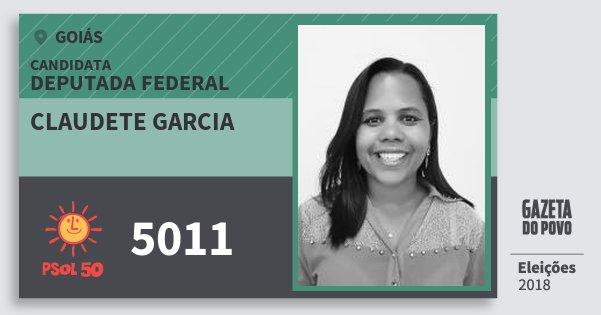 Santinho Claudete Garcia 5011 (PSOL) Deputada Federal   Goiás   Eleições 2018