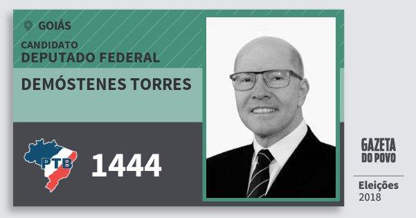 Santinho Demóstenes Torres 1444 (PTB) Deputado Federal | Goiás | Eleições 2018