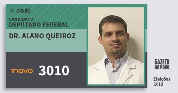 Santinho Dr. Alano Queiroz 3010 (NOVO) Deputado Federal | Goiás | Eleições 2018