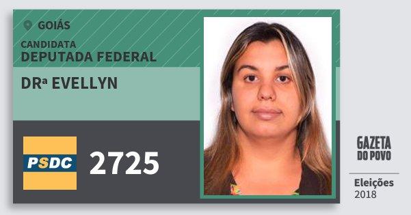 Santinho Drª Evellyn 2725 (DC) Deputada Federal | Goiás | Eleições 2018