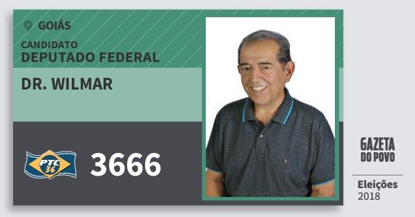 Santinho Dr. Wilmar 3666 (PTC) Deputado Federal | Goiás | Eleições 2018