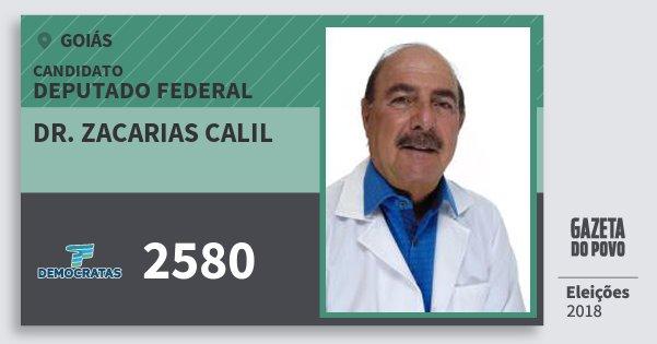 Santinho Dr. Zacarias Calil 2580 (DEM) Deputado Federal | Goiás | Eleições 2018